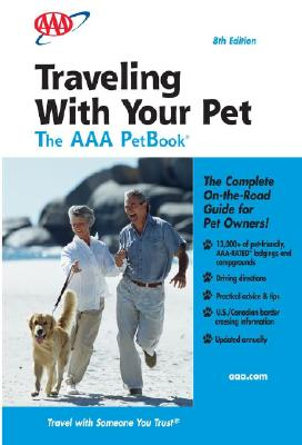 Image for ***Traveling with Your Pet (Traveling with Your Pet: The AAA Petbook)