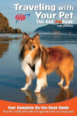 Traveling With Your Pet: The AAA Petbook, AAA Publishing