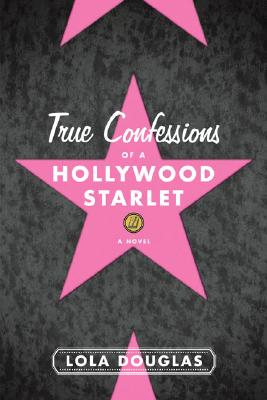 Image for True Confessions Of A Hollywood Starlet