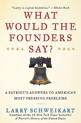 Image for What Would the Founders Say?: A Patriot's Answers to America's Most Pressing Problems
