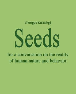 Image for Seeds for a conversation on the reality of human nature and behavior