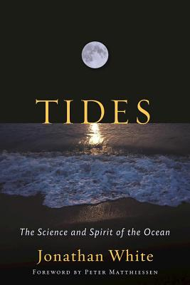Image for Tides: The Science and Spirit of the Ocean