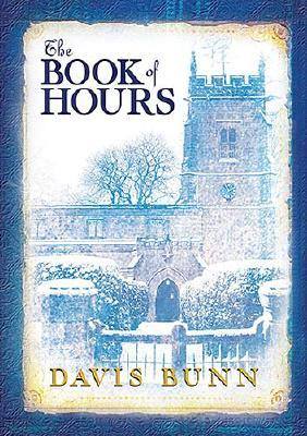 The Book of Hours: Hardcover edition features newly revised content, Davis Bunn