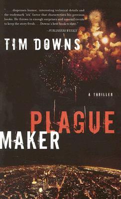 Plague Maker, TIM DOWNS