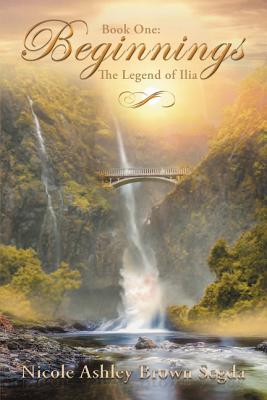 Image for Book One: Beginnings: The Legend of Ilia