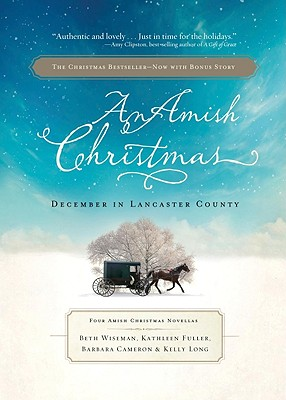 Image for An Amish Christmas, Expanded Edition: A Choice to Forgive / A Miracle for Miriam / One Child / Christmas Cradles (Book Club)