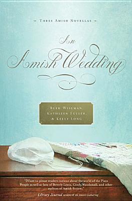 An Amish Wedding, Beth Wiseman, Kathleen Fuller, Kelly Long