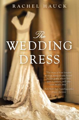 """The Wedding Dress, """"Hauck, Rachel"""""""