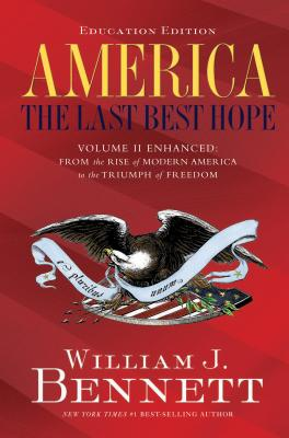 Image for America: The Last Best Hope, Vol. 2 - From the Rise of Modern America to the Triumph of Freedom