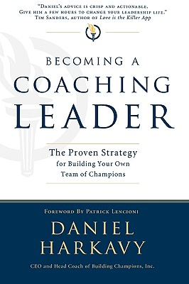 Image for Becoming a Coaching Leader: The Proven System for Building Your Own Team of Champions