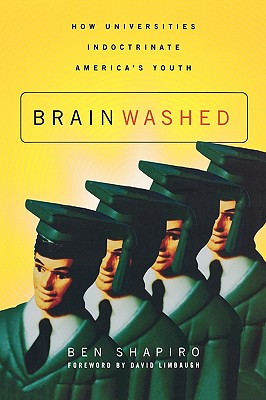 Image for Brainwashed: How Universities Indoctrinate America's Youth
