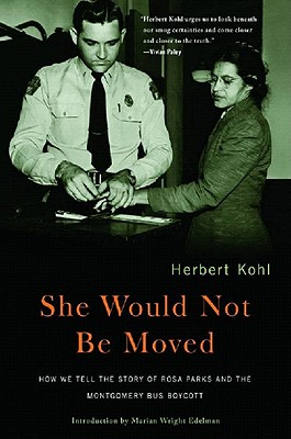 Image for She Would Not Be Moved: How We Tell the Story of Rosa Parks and the Montgomery Bus Boycott