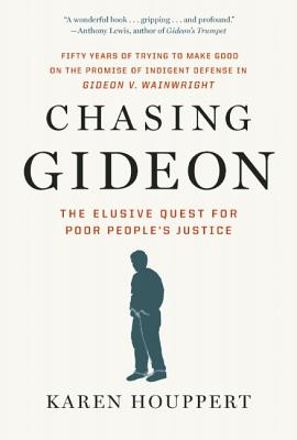 Image for Chasing Gideon: The Elusive Quest for Poor People's Justice