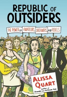 Image for Republic of Outsiders: The Power of Amateurs, Dreamers and Rebels