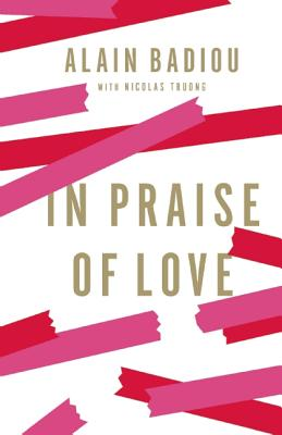 In Praise of Love, Badiou, Alain