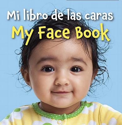 Image for Mi libro de las caras/My Face Book (Spanish/English) (Spanish and English Edition)