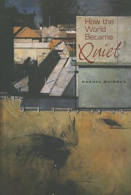 How the World Became Quiet, Swirsky, Rachel