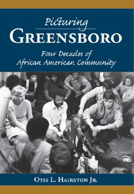 Image for Picturing Greensboro: Four Decades of African American Community (Vintage Images)
