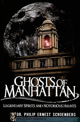 Image for Ghosts of Manhattan (NY): Legendary Spirits and Notorious Haunts (Haunted America)