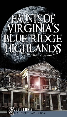 Image for Haunts of Virginia's Blue Ridge Highlands