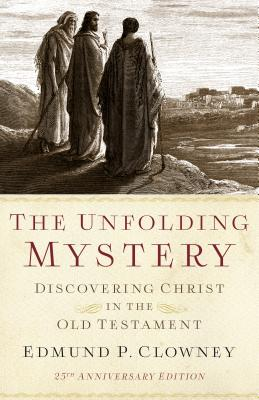 Image for Unfolding Mystery, Second Edition: Discovering Christ in the Old Testament