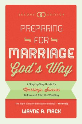 Image for Preparing for Marriage Gods Way: A Step-by-Step Guide for Marriage Success Before and After the Wedding, 2d. Ed.
