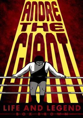 Image for Andre the Giant: Life and Legend