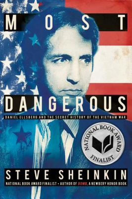 Image for Most Dangerous: Daniel Ellsberg and the Secret History of the Vietnam War (Bccb Blue Ribbon Nonfiction Book Award (Awards))