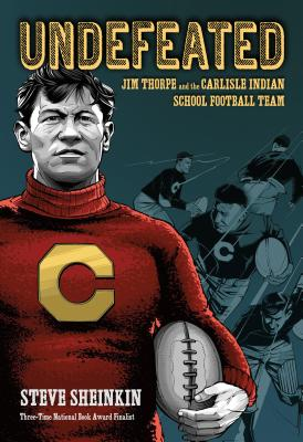 Image for Undefeated: Jim Thorpe and the Carlisle Indian School Football Team