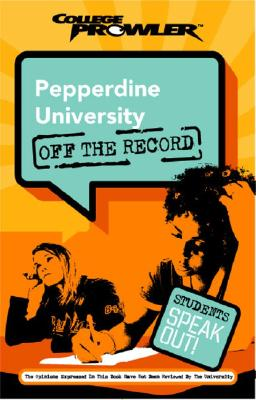 Image for Pepperdine University: Off the Record (College Prowler) (College Prowler: Pepperdine University Off the Record)