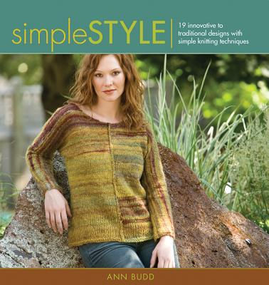 Image for Simple Style: Innovative to Traditional 17 Inspired Designs to Knit (Style series)