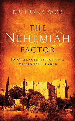 Image for The Nehemiah Factor: 16 Characteristics of a Missional Leader