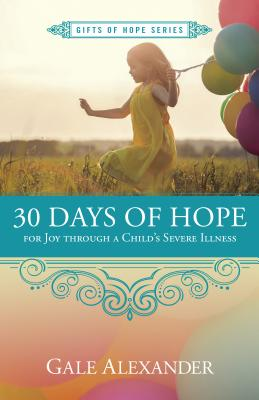 Image for 30 Days of Hope for Joy through a Child's Severe Illness