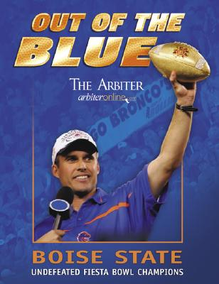 Image for Out of the Blue: Boise State Undefeated Fiesta Bowl Champions