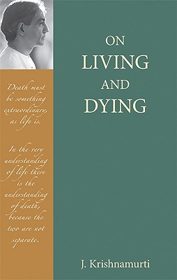 On Living and Dying, Krishnamurti, J.