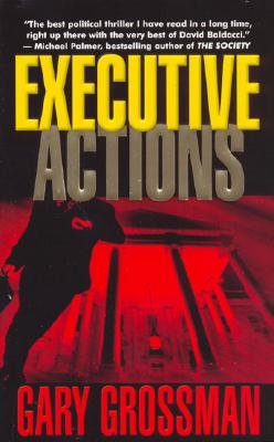 Image for Executive Actions : The Presidential Thriller