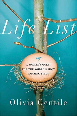 Image for Life List: A Woman's Quest for the World's Most Amazing Birds