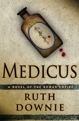Image for MEDICUS : A NOVEL OF THE ROMAN EMPIRE