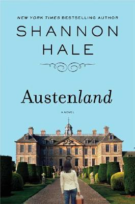 Austenland: A Novel, SHANNON HALE