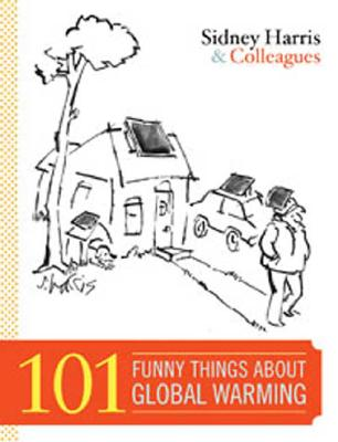 101 Funny Things About Global Warming, Sidney Harris