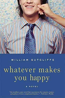 Whatever Makes You Happy, Sutcliffe, William