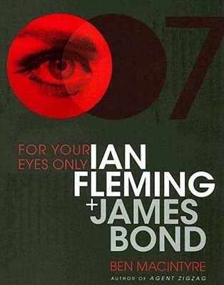 Image for FOR YOUR EYES ONLY - IAN FLEMING AND JAMES BOND