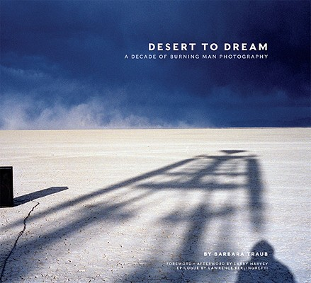 Image for Desert to Dream: A Decade of Burning Man Photography