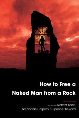 Image for How to Free a Naked Man from a Rock: An Anthology