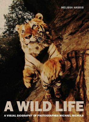 Image for A Wild Life: A Visual Biography of Photographer Michael 'Nick' Nichols