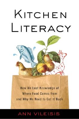Image for Kitchen Literacy: How We Lost Knowledge of Where Food Comes from and Why We Need to Get It Back