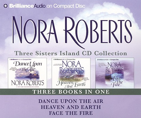 "Image for ""Nora Roberts Three Sisters Island CD Collection: Dance Upon the Air, Heaven and Earth, Face the Fire (Three Sisters Island Trilogy)"""
