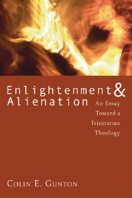 Image for Enlightenment & Alienation : An Essay towards a Trinitarian Theology
