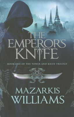 Image for The Emperor's Knife: Book One of the Tower and Knife Trilogy