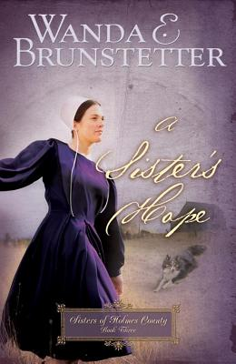 Image for A Sister's Hope (Sisters of Holmes County, Book 3)
